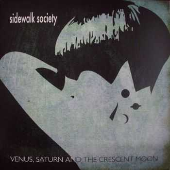 Sidewalk Society - Venus Saturn And The Crescent Moon (2012)