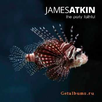 James Atkin - The Party Faithful (2016)
