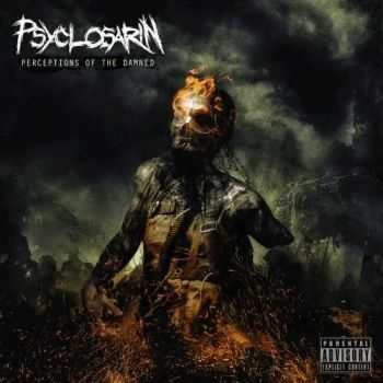 Psyclosarin - Perceptions Of The Damned (2016)