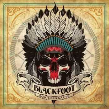 Blackfoot - Southern Native (2016)
