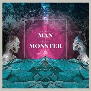 I Am Man, I Am Monster - Transmutation (2016)