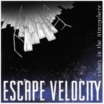 Escape Velocity - Colors In The Atmosphere (2013)