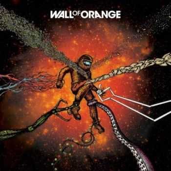 Wall of Orange - Wall of Orange (2016)