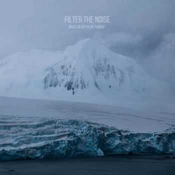 White Bear Polar Tundra - Filter The Noise (2016)