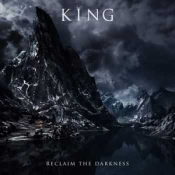 King – Reclaim The Darkness (2016)