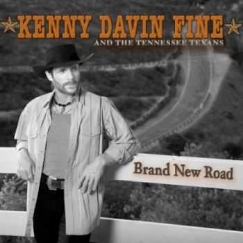 Kenny Davin Fine & The Tennessee Texans - Brand New Road  (2016)