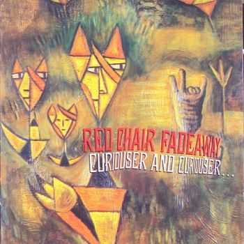 Red Chair Fadeaway - Curiouser and Curiouser (1991)