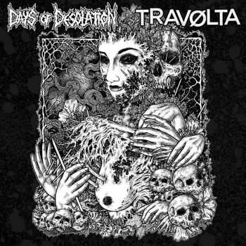 Days of Desolation / Travølta - Split (2016)