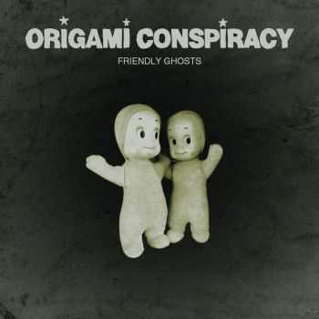 Origami Conspiracy - Friendly Ghosts (2016)