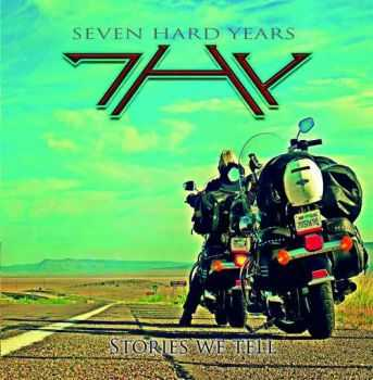 7HY (Seven Hard Years) - Stories We Tell (2016)