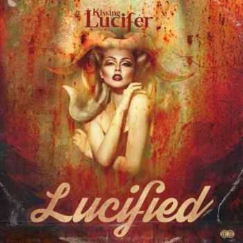 Kissing Lucifer - Lucified (2016)