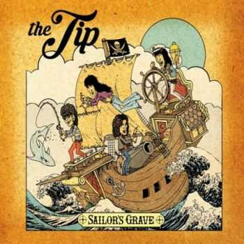 The Tip - Sailor's Grave (2016)