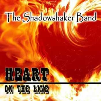 The Shadowshaker Band - Heart On The Line (2016)