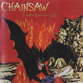 Chainsaw - Hell's Burnin' Up! 1986 (Reissued 2009)
