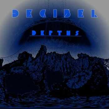 Decibel - Depths (2016)