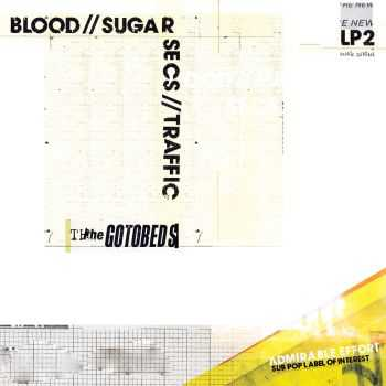 The Gotobeds - Blood // Sugar // Secs // Traffic (2016)