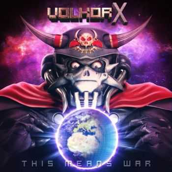 Volkor X - This Means War (2016)