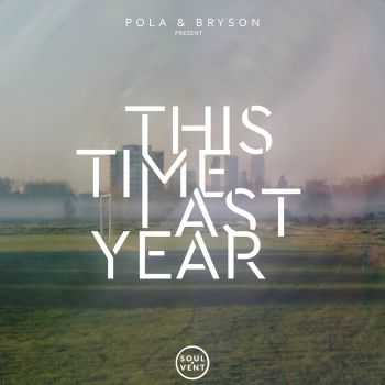 Pola & Bryson - This Time Last Year (2016)