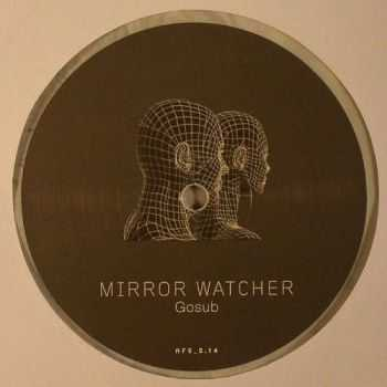 Gosub - Mirror Watcher 2013 (EP)