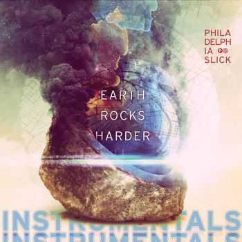 Philadelphia Slick - Earth Rocks Harder Instrumentals (2016)