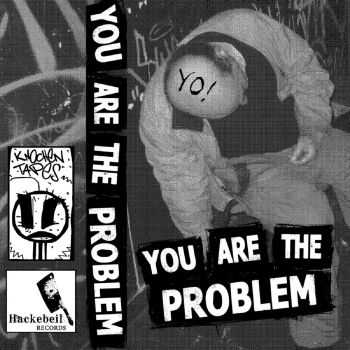 You Are the Problem - You Are the Problem (2016)