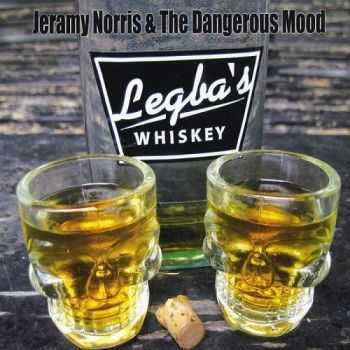 Jeramy Norris & The Dangerous Mood - Legba's Whiskey (2016)