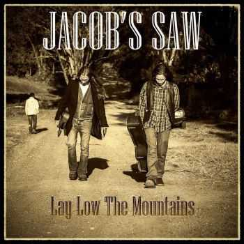 Jacob's Saw - Lay Low The Mountains (2016)