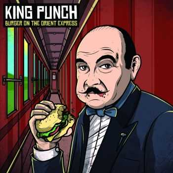 King Punch - Burger on the Orient Express [ep] (2016)