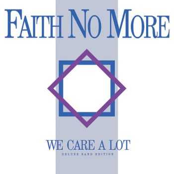 Faith No More - We Care a Lot (Deluxe Band Edition) (Remastered 2016)