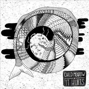 Child Meadow - It hurts (2016)