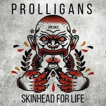 Prolligans ‎� Skinhead For Life (2016)