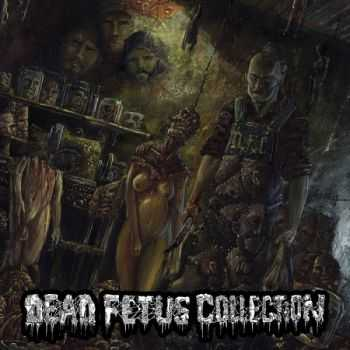 Dead Fetus Collection - Sadistic Necro Chamber (2015)