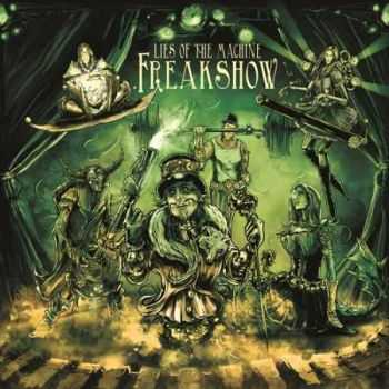 Lies Of The Machine – Freakshow (2016)