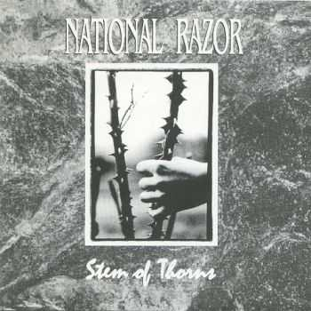 National Razor - Stem Of Thorns (1993)