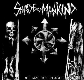 Shade Of Mankind - We Are The Plague (2015)