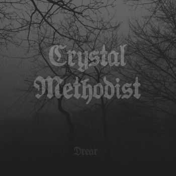 Crystal Methodist - Drear (2016)