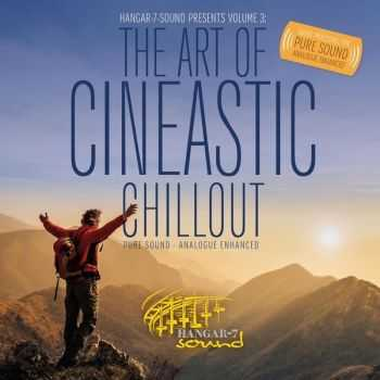 Hangar-7 Soundteam - The Art of Cineastic Chillout (2016)