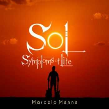 Marcelo Menne - Symptoms Of Life (2016)