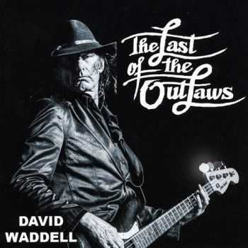 David Waddell - The Last Of The Outlaws (2016)