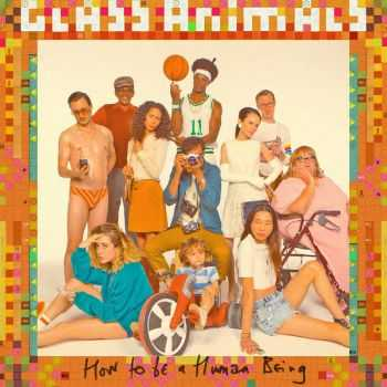Glass Animals - How to be a Human Being (2016)