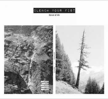 Clench Your Fist - Threat Of Life [EP] (2016)