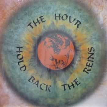 The Hour - Hold Back The Reins (1989)
