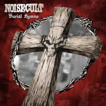 Noisecult - Burial Hymns (2016)