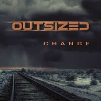 Outsized - Change (2016)
