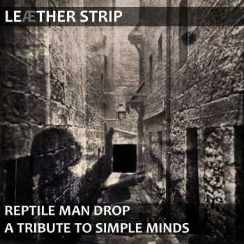Leaether Strip - Reptile Man Drop (A Tribute to Simple Minds) [EP] (2016)