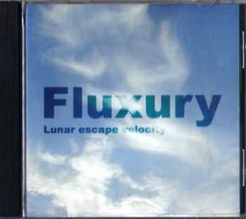 Fluxury - Lunar Escape Velocity (2001) Lossless