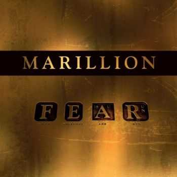 Marillion - F E A R (F*** Everyone And Run)