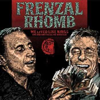 Frenzal Rhomb - We Lived Like Kings (We Did Anything We Wanted) (2016)