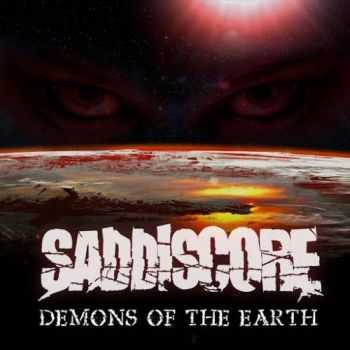 Saddiscore - Demons Of The Earth (2016)