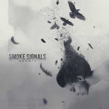 Smoke Signals - Anxiety (2016)